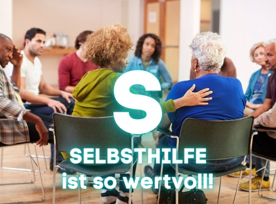 Selbsthilfe ist so wichtig