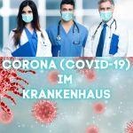 Corona im Krankenhaus (Covid-19)