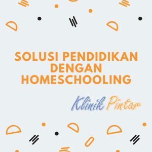 Solusi pendidikan dengan homeschooling