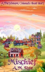 Mischief A Daydream, Colorado Short Story