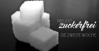 Projekt Zuckerfrei: Die zweite Woche