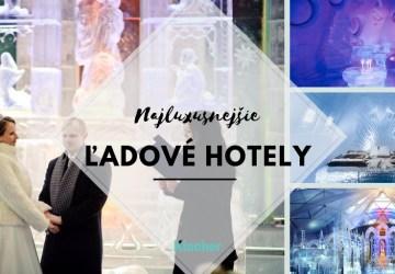 Najluxusnejšie ľadové hotely sveta: Desiatka je naším úplným favoritom