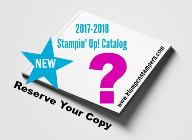 Reserve Your NEW Stampin' Up! Catalog 2017-2018