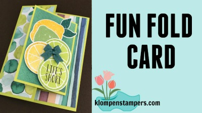 New Fun Fold Video Using Lemon Zest Stamp Set