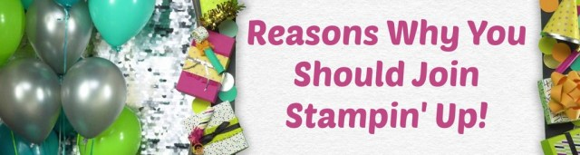 Top reasons why you should join Stampin' Up!