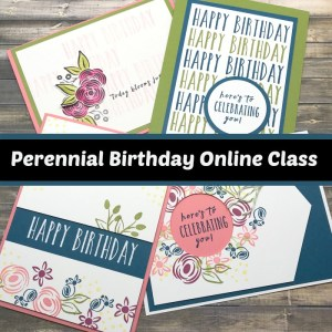 Perennial Birthday online stamping classes. FREE with purchase.