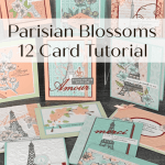 12 Different Cards Using the Parisian Blossoms Suite