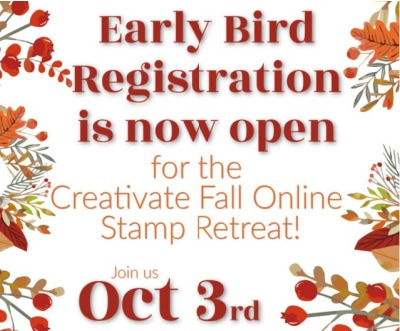 Creativate Online Stamping Retreat Fall 2020 | Early Bird Registration