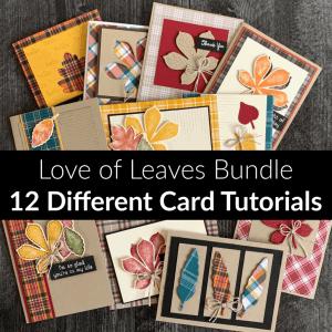 Love of Leaves Card Tutorials