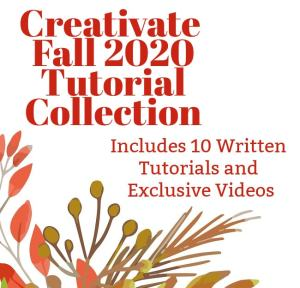 Creativate Fall 2020 Retreat Tutorial Collection