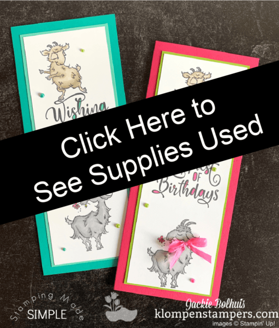 Click here to see the easy slim line card supply list featuring the Way to Goat stamp set by Stampin' Up!