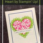 4 Card Ideas with Lots of Heart by Stampin' Up!