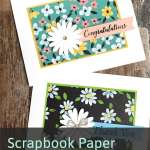 Scrapbook Paper Cards to Make in Minutes