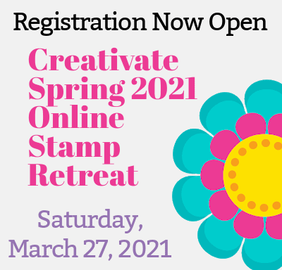 Online Spring Stamp Retreat – Register Now | Creativate Event