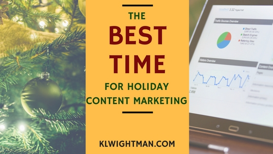 The Best Time For Holiday Content Marketing
