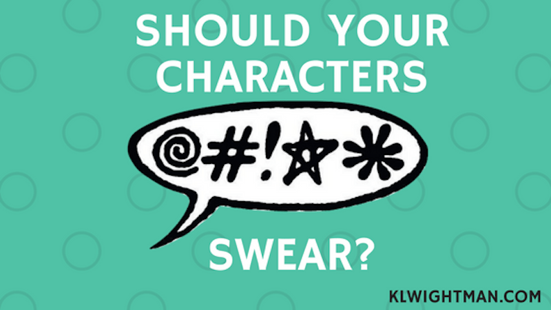 Should Your Characters Swear? Blog Post via KLWightman.com