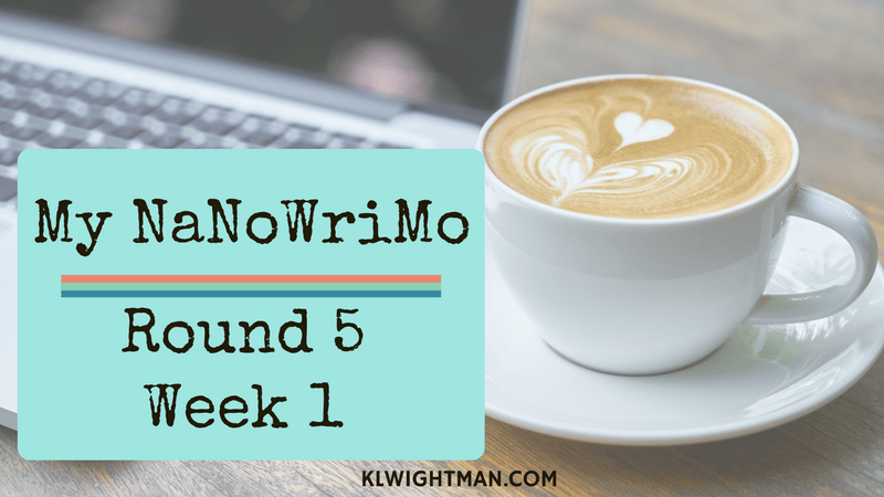 My NaNoWriMo Round 5 Week 1 via KLWightman.com