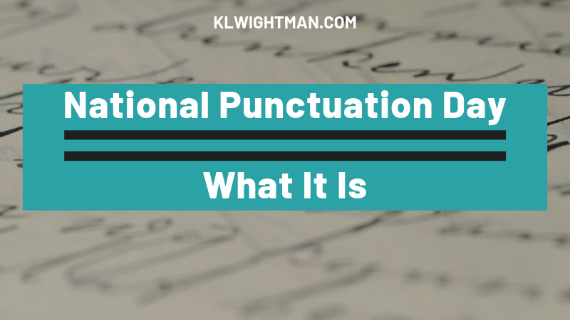 National Punctuation Day via KLWightman.com