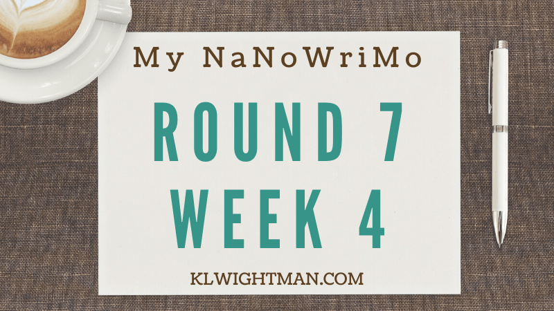 My NaNoWriMo Round 7 Week 4 via KLWightman.com