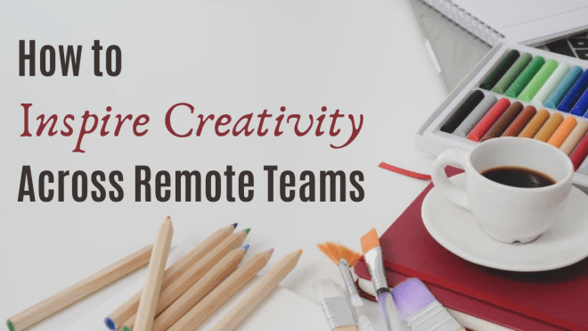 How to Inspire Creativity Across Remote Teams via KLWightman.com