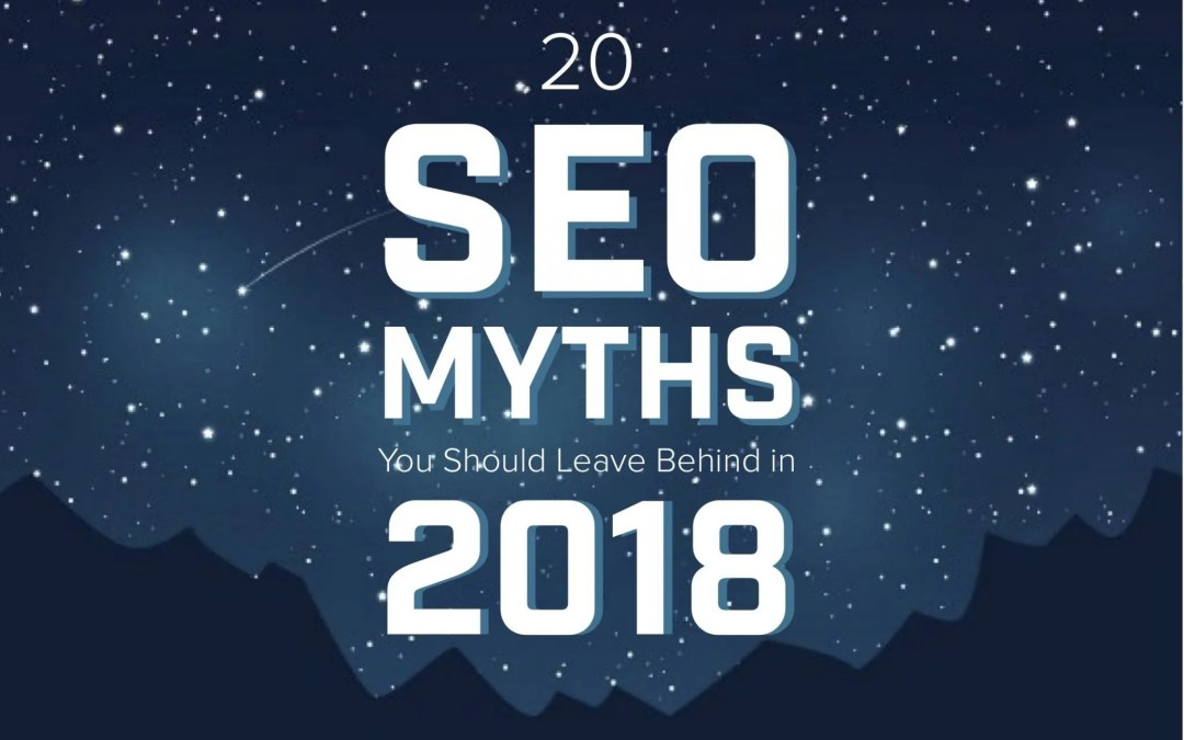 20 SEO Myths for 2018