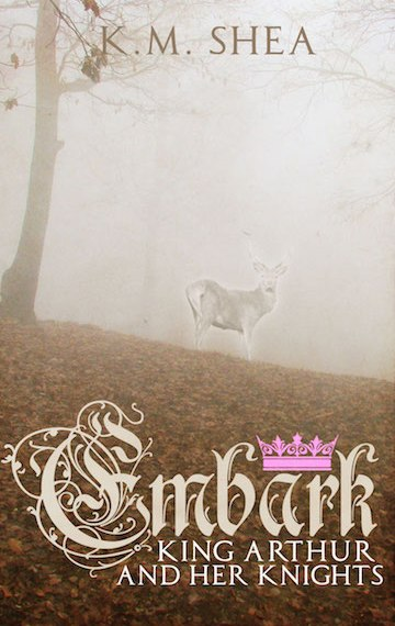 Embark (King Arthur and Her Knights #4)
