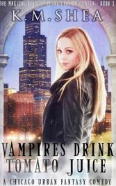 Vampires Drink Tomato Juice by K.M. Shea