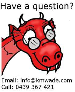 "A smiling red dragon says ""Have a question? Email info@kmwade.com or call 0439 367 421"""