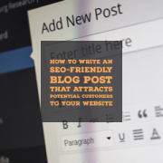 How to write an SEO-friendly blog post that attracts potential customers to your website and generates leads