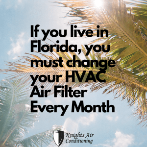 How often do I need to change my HVAC AC air filter in Florida?