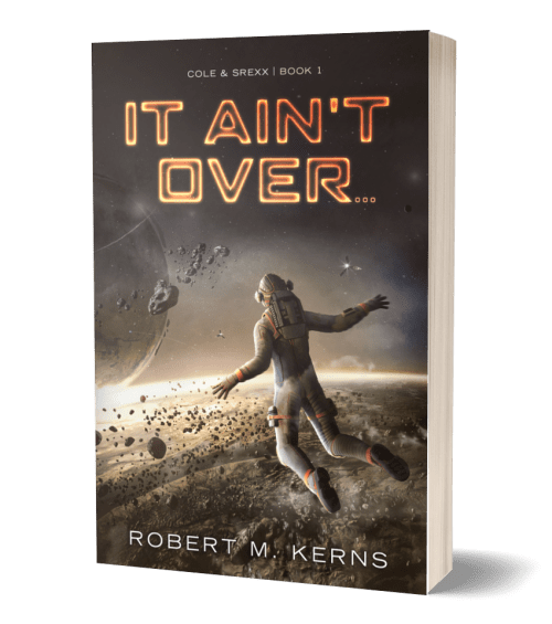 It Ain't Over by Robert M. Kerns