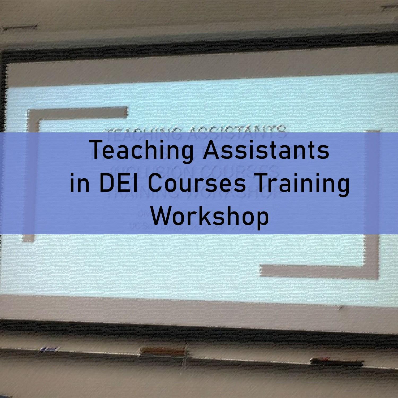 Teaching Assistants in EDI Courses Training Workshop