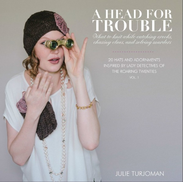Order A Head for Trouble and Get Free Patterns