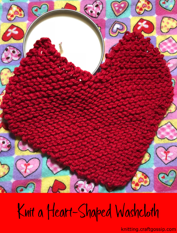 Knit a Heart-Shaped Washcloth – Knitting