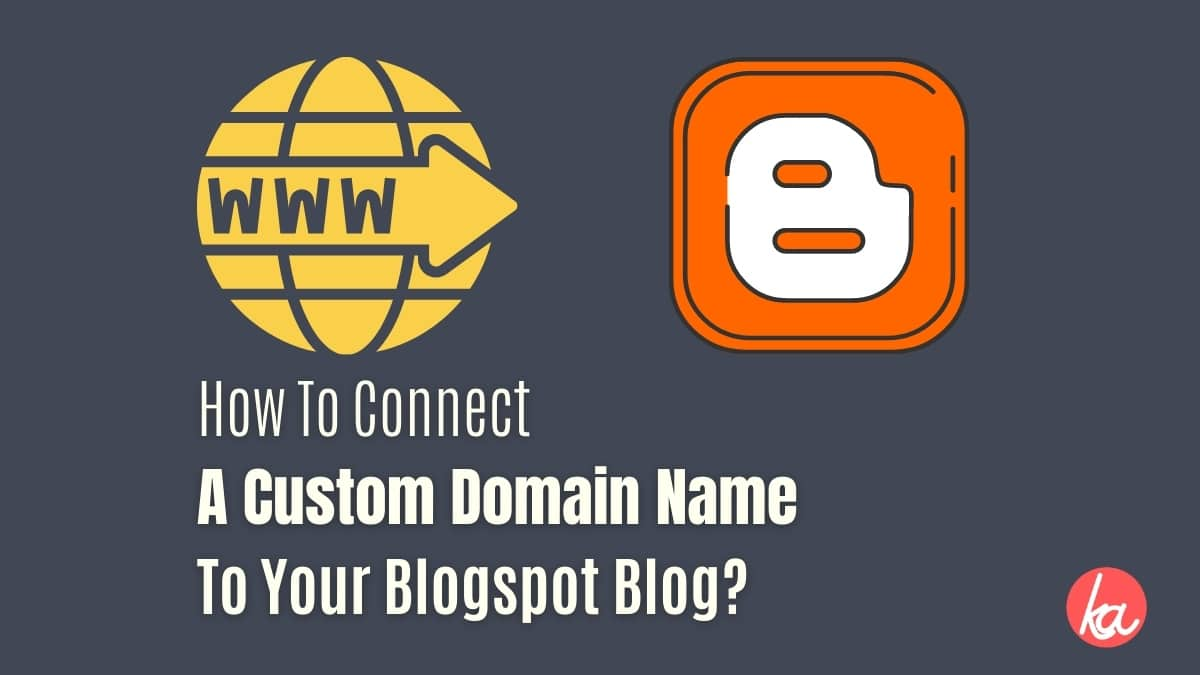 How To Connect A Custom Domain Name to Your Blogspot Blog