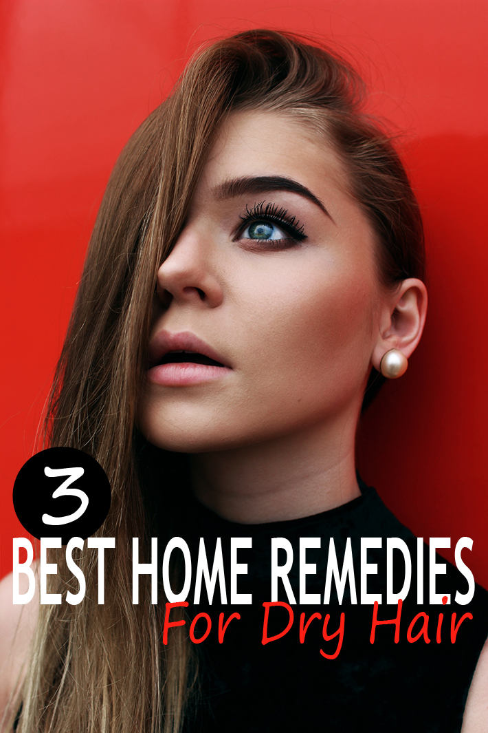 3 Best Home Remedies For Dry Hair