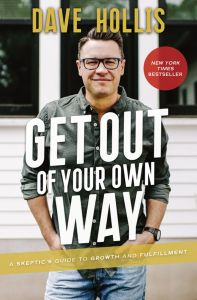Get Out of Your Own Way A Skeptic's Guide to Growth and Fulfillment