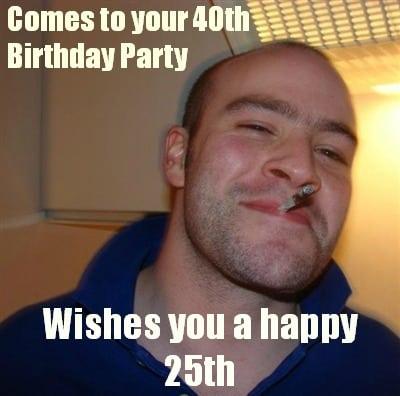good guy greg birthday