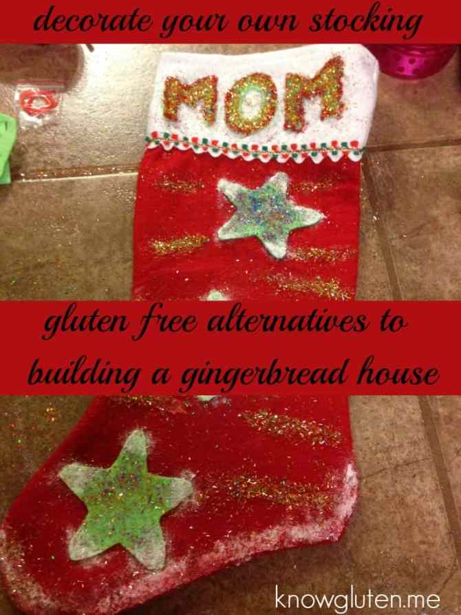 Decorate your own stocking - Gluten Free Alternatives to Building a Gingerbread House. Start a new family tradition!