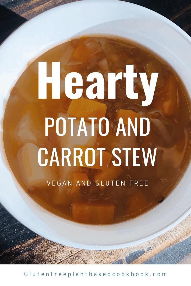 Hearty Potato and Carrot Stew - vegan, gluten free