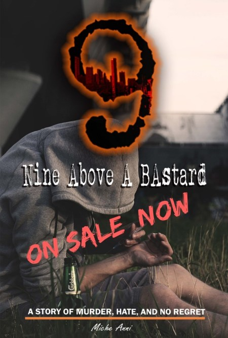 Nine Above A Bastard