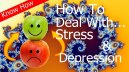 Know How to deal with stress and depression using natural and psychological techniques