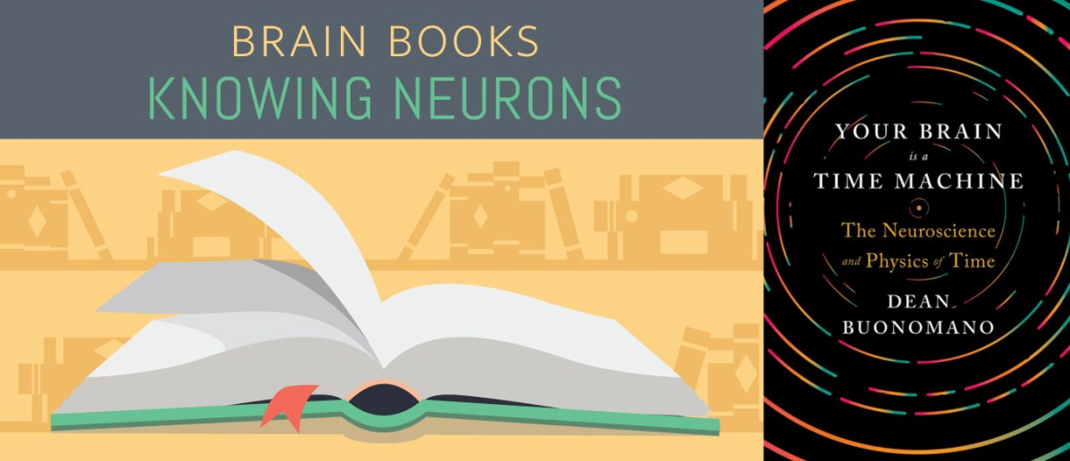 Book Review: Your Brain is a Time Machine: The Neuroscience and Physics of Time