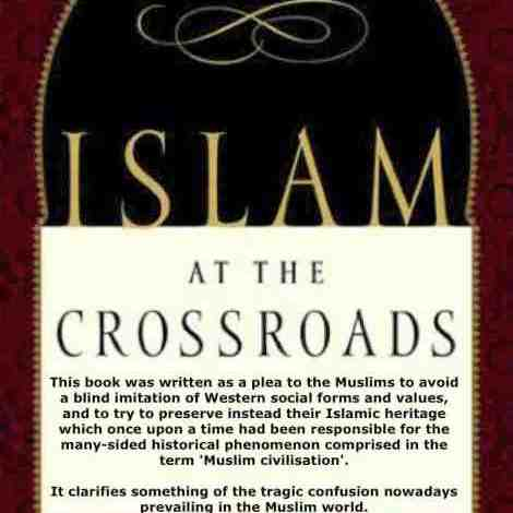 ISLAM AT THE CROSS ROADS By Muhammad Asad