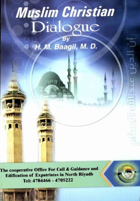 MUSLIMS-CHRISTIAN DIALOGUE  By H. M. Baagil, M.D.