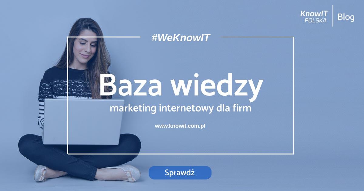 fc805d6bdf5b53 Blog o marketingu | KnowIT Polska | Marketing internetowy dla firm