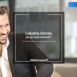 jak promować firme na rynku lokalnym reklama promocja firmy lokalnej w internecie toruń knowit agencja-marketingowa