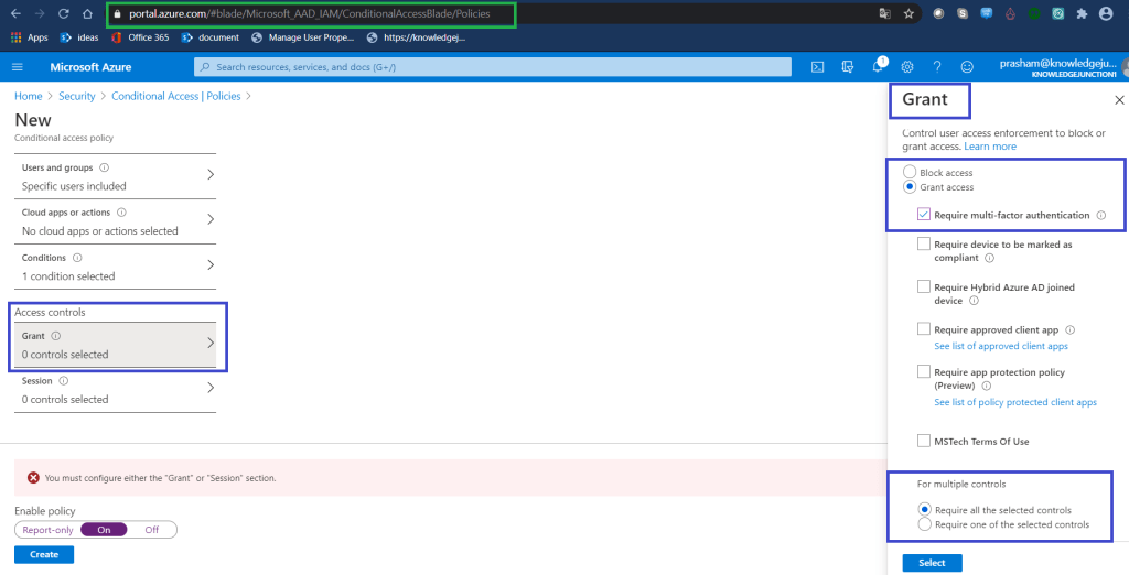 Azure - Azure Active Directory >> Security >> Conditional Access >> New conditional access policy >> Grant - setting to control user access