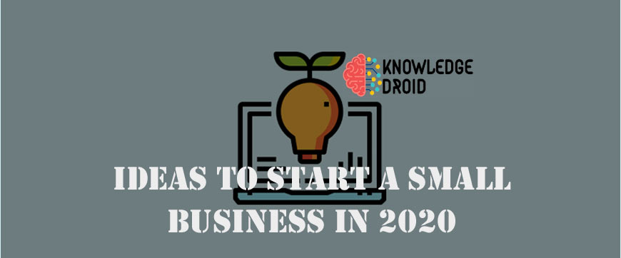 15 Best Ideas to Start a Small Business in 2020