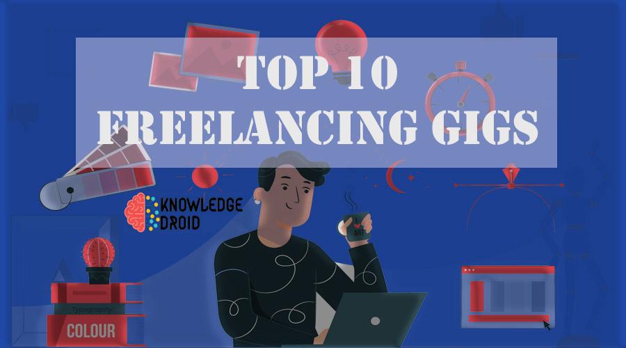 Top 10 Best Freelancing Gigs